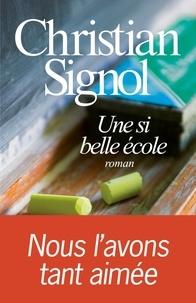 Christian Signol et Christian Signol - Une si belle école.