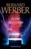 Bernard Werber et Bernard Werber - Le Rire du Cyclope.
