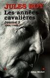 Jules Roy et Jules Roy - Les Années cavalières.