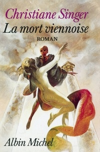 Christiane Singer et Christiane Singer - La Mort viennoise.