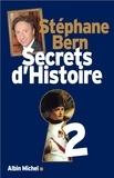 Secrets d'histoire. 2 / Stéphane Bern | Bern, Stéphane (1963-....)