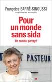 Françoise Barré-Sinoussi - Pour un monde sans sida - Un combat partagé.