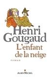 L'enfant de la neige / Henri Gougaud | Gougaud, Henri (1936-....)