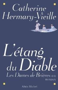Catherine Hermary-Vieille et Catherine Hermary-Vieille - Les Dames de Brières - tome 2 - L'étang du Diable.