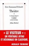 Eric-Emmanuel Schmitt et Éric-Emmanuel Schmitt - Théâtre - La Nuit de Valognes, Le Visiteur, Le Bâillon, l'Ecole du diable.