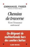 Emmanuel Faber - Chemins de traverse - Vivre l'économie autrement.