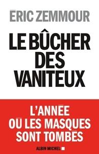 Eric Zemmour - Le bûcher des vaniteux.
