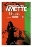Jacques-Pierre Amette - Liaison romaine.