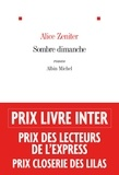 Sombre dimanche : roman / Alice Zeniter | Zeniter, Alice (1986-....)