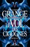 Jean-Christophe Grangé - Le vol des cigognes.