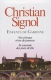 Christian Signol - Enfants de Garonne - Coffret 2 volumes : Nos si beaux rêves de jeunesse ; Se souvenir des jours de fêtes.