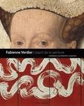 Fabienne Verdier - L'esprit de la peinture - Hommage aux maîtres flamands.