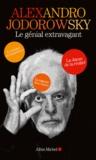 Alexandro Jodorowsky - Alexandro Jodorowsky, le génial extravagant - Coffret 3 volumes : La danse de la réalité ; La sagesse des contes ; Le théâtre de la guérison.