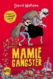 David Walliams - Mamie gangster.