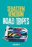 Road tripes : roman | Gendron, Sébastien (1970-....). Auteur