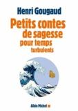 Petits contes de sagesse pour temps turbulents / Henri Gougaud | Gougaud, Henri (1936-....)
