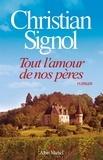 Christian Signol - Tout l'amour de nos pères.