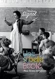 Christian Signol - Une si belle école - Nous l'avons tant aimée.