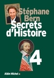 Secrets d'histoire. 4 / Stéphane Bern | Bern, Stéphane (1963-....)