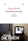 Thomas Dietrich - Là où la terre est rouge.