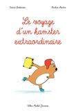 Le voyage d'un hamster extraordinaire / Astrid Desbordes | Desbordes, Astrid. Auteur