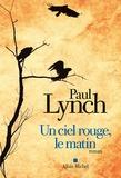 Paul Lynch - Un ciel rouge, le matin.