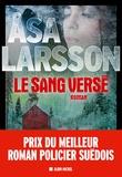 Le sang versé : roman / Åsa Larsson | Larsson, Åsa (1966-....). Auteur