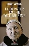Freddy Derwahl - Le Dernier Moine de Tibhirine.
