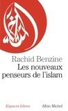Rachid Benzine et Rachid Benzine - Les Nouveaux Penseurs de l'Islam.