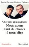 Rachid Benzine et Rachid Benzine - Nous avons tant de choses à nous dire - Pour un vrai dialogue entre chrétiens et musulmans.