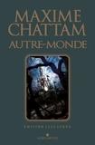 Maxime Chattam et Maxime Chattam - Autre-monde.