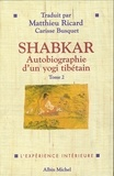 Rangdrol Shabkar Tsogdrouk - Shabkar - Autobiographie d'un yogi tibétain - tome 2.