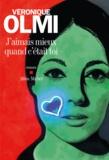 J'aimais mieux quand c'était toi : roman / Véronique Olmi   Olmi, Véronique (1962-....)