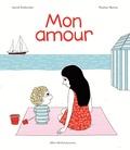 Astrid Desbordes et Pauline Martin - Mon amour.