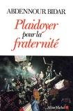 Abdennour Bidar - Plaidoyer pour la fraternité.
