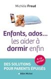 Michèle Freud - Enfants, ados... Les aider à dormir enfin - Des solutions pour parents épuisés. 1 CD audio