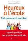 Nathalie de Boisgrollier - Heureux à l'école - Tout commence à la maison - Le guide pratique des parents bienveillants.