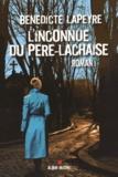 Bénédicte Lapeyre - L'inconnue du Père Lachaise.