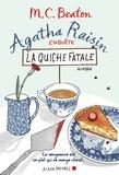 M. C. Beaton - Agatha Raisin enquête Tome 1 : La quiche fatale.