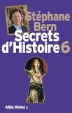 Stéphane Bern - Secrets d'histoire - Tome 6.