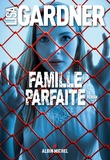 Famille parfaite / Lisa Gardner | GARDNER, Lisa. Auteur