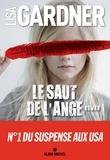 Le saut de l'ange : roman / Lisa Gardner | Gardner, Lisa (19..-....) - romancière. Auteur