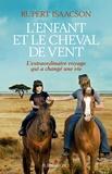 Rupert Isaacson - L'enfant et le cheval de vent - L'extraordinaire voyage qui a changé une vie.