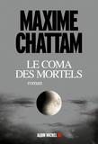 Le coma des mortels / Maxime Chattam | Chattam, Maxime (1976-....)