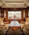 Guillaume Picon et Benjamin Chelly - Orient Express - De l'histoire à la légende.