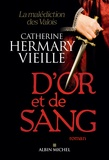 D'or et de sang / Catherine Hermary-Vieille | Hermary-Vieille, Catherine (1943-....)