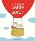 Un amour de petite soeur / Astrid Desbordes  