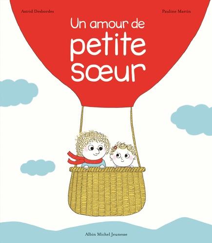 Un amour de petite soeur / Astrid Desbordes | Desbordes, Astrid