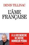 L'âme française / Denis Tillinac | Tillinac, Denis (1947-....)