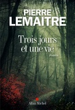 Trois jours et une vie : roman / Pierre Lemaitre | Lemaitre, Pierre (1951-....)